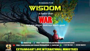Wisdom Is Better Than War Ecclesiastes 9 18